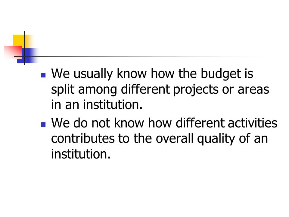 We usually know how the budget is split among different projects or areas in an institution.