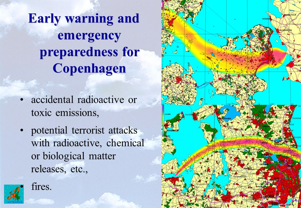 Early warning and emergency preparedness for Copenhagen accidental radioactive or toxic emissions, potential terrorist attacks with radioactive, chemical or biological matter releases, etc., fires.