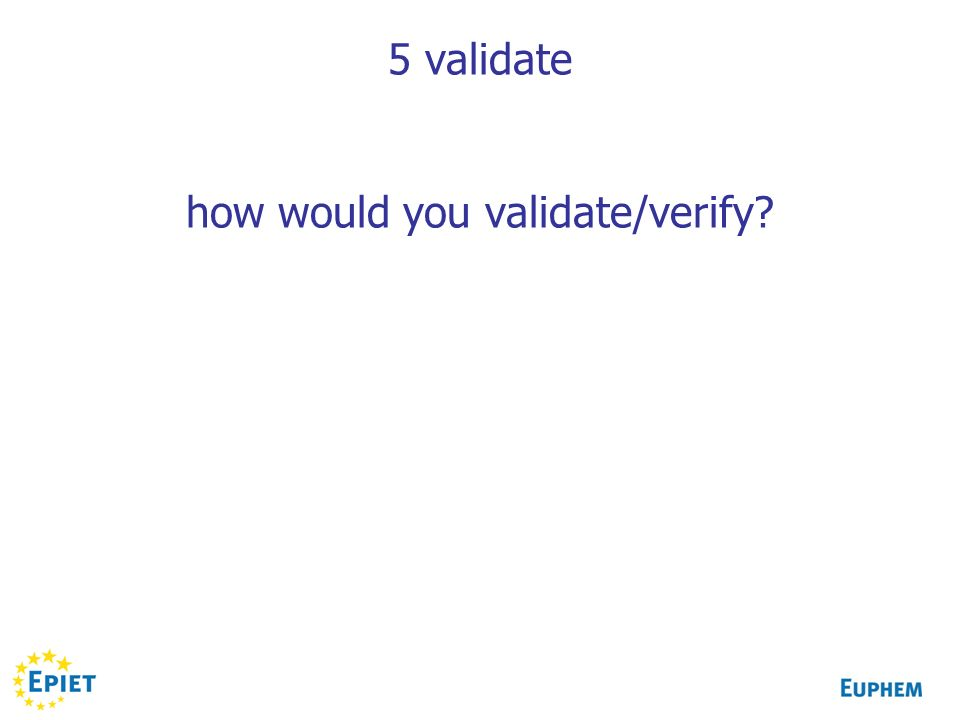 5 validate how would you validate/verify