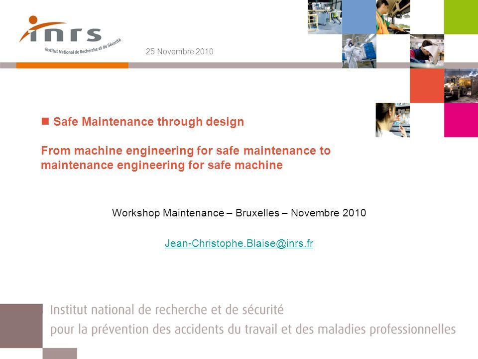 Organize the activity Workshop Maintenance - Bruxelles 25/11/201012 Maintenance : high-risk activity?