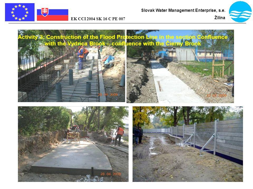 Bratislava - flood protection Slovak Water Management Enterprise, s.e. Žilina EK CCI 2004 SK 16 C PE 007 Activity 3: Construction of the Flood Protect