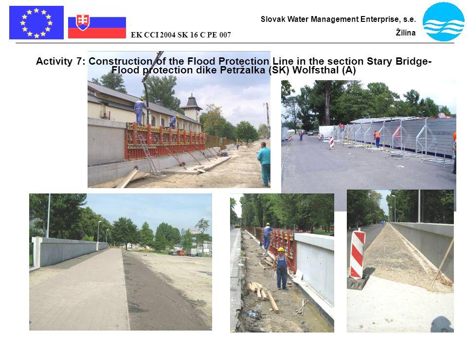 Bratislava - flood protection Slovak Water Management Enterprise, s.e. Žilina EK CCI 2004 SK 16 C PE 007 Activity 7: Construction of the Flood Protect