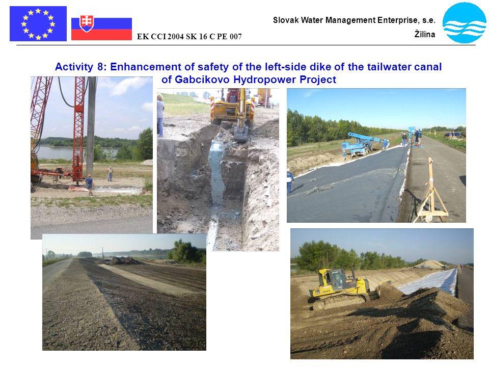 Bratislava - flood protection Slovak Water Management Enterprise, s.e. Žilina EK CCI 2004 SK 16 C PE 007 Activity 8: Enhancement of safety of the left