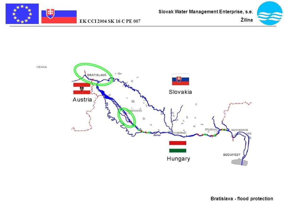Bratislava - flood protection Slovak Water Management Enterprise, s.e. Žilina EK CCI 2004 SK 16 C PE 007