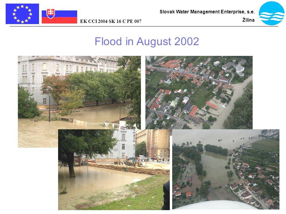 Bratislava - flood protection Slovak Water Management Enterprise, s.e. Žilina EK CCI 2004 SK 16 C PE 007 Flood in August 2002