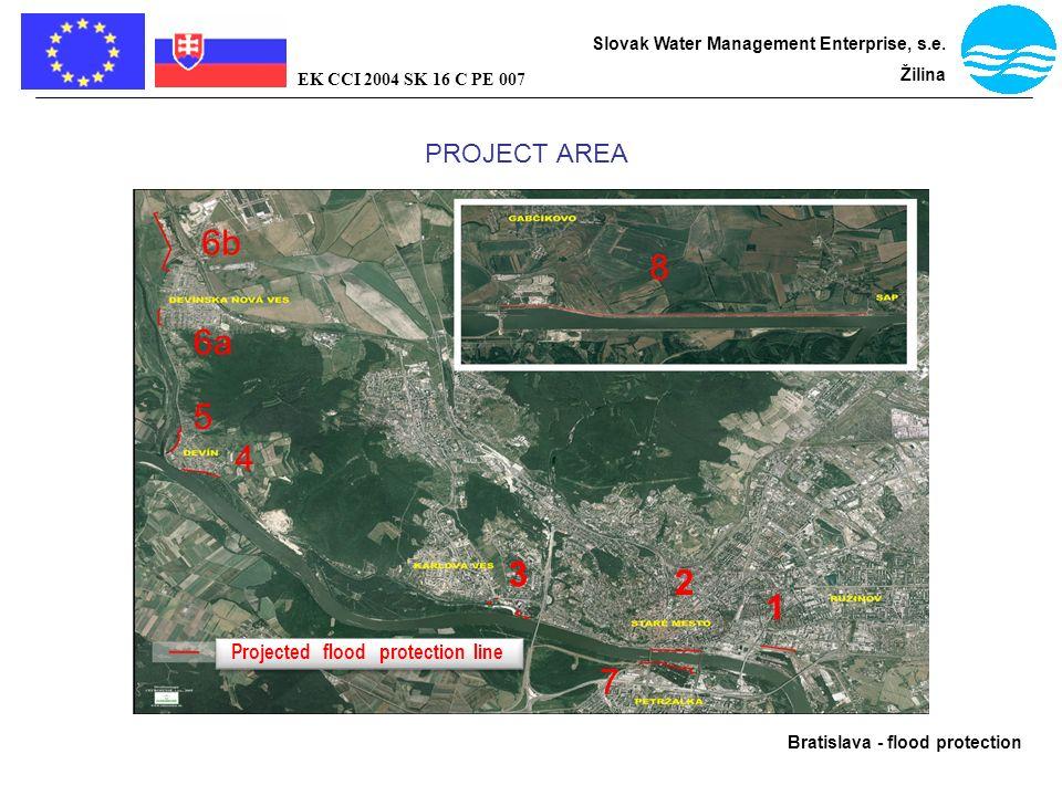 Bratislava - flood protection Slovak Water Management Enterprise, s.e. Žilina EK CCI 2004 SK 16 C PE 007 PROJECT AREA Projected flood protection line