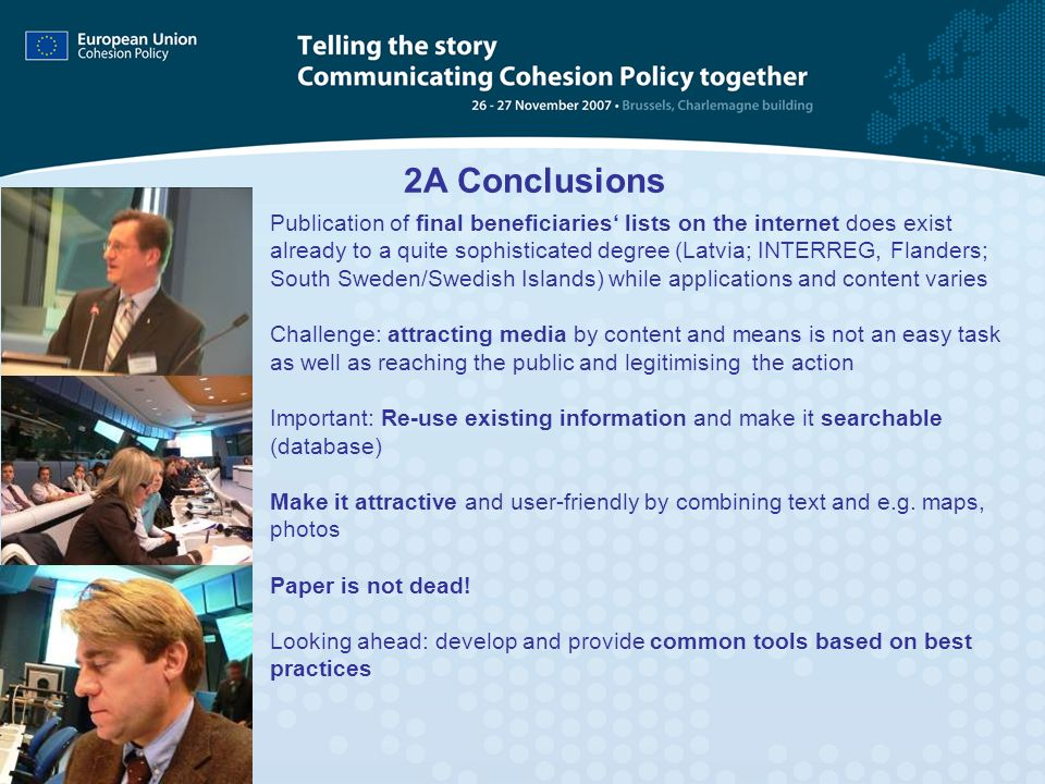 2A Conclusions Publication of final beneficiaries lists on the internet does exist already to a quite sophisticated degree (Latvia; INTERREG, Flanders