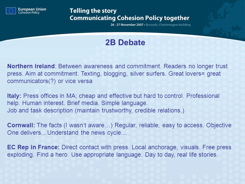 2B Debate Northern Ireland: Between awareness and commitment. Readers no longer trust press. Aim at commitment. Texting, blogging, silver surfers. Gre