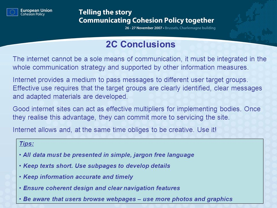 2C Conclusions The internet cannot be a sole means of communication, it must be integrated in the whole communication strategy and supported by other