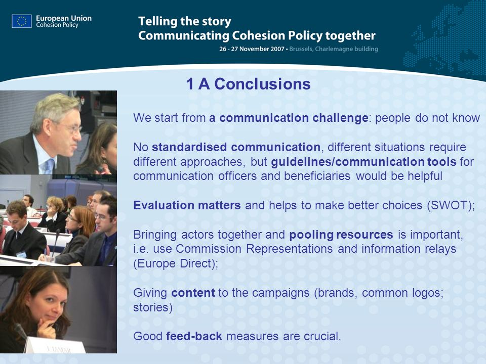 1 A Conclusions We start from a communication challenge: people do not know No standardised communication, different situations require different appr