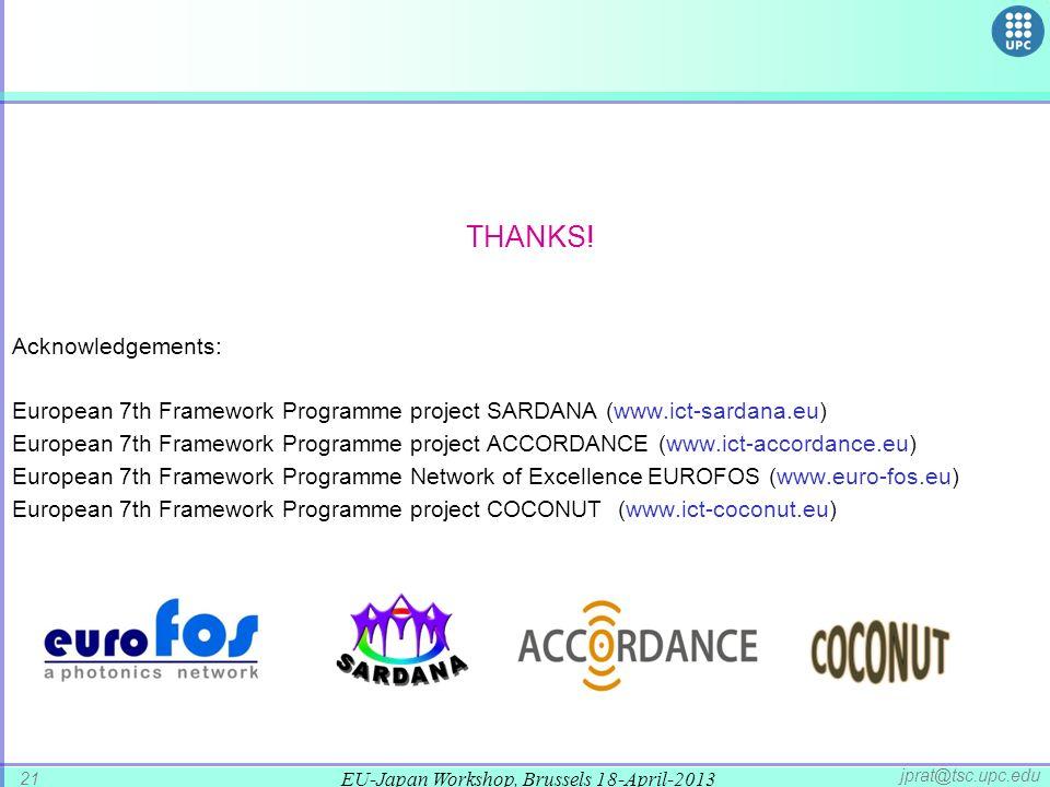 EU-Japan Workshop, Brussels 18-April-2013 21 jprat@tsc.upc.edu THANKS.