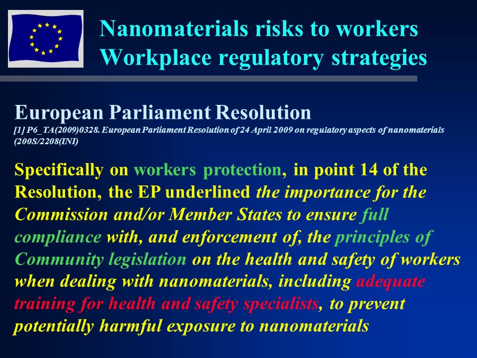 Nanomaterials risks to workers Workplace regulatory strategies European Parliament Resolution [1] Р6_ТА(2009)0328.