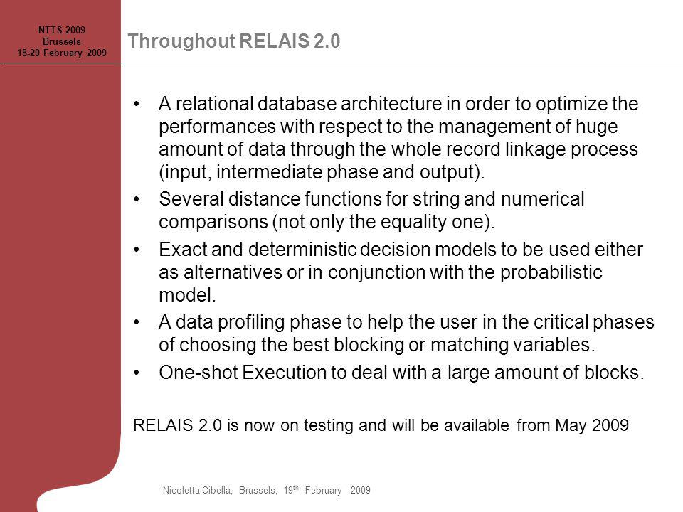 Throughout RELAIS 2.0 A relational database architecture in order to optimize the performances with respect to the management of huge amount of data through the whole record linkage process (input, intermediate phase and output).
