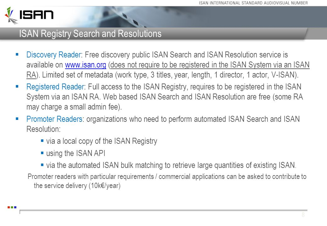 ISAN Registry Search and Resolutions Discovery Reader: Free discovery public ISAN Search and ISAN Resolution service is available on www.isan.org (doe
