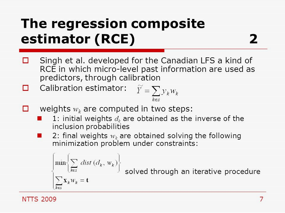NTTS 20097 The regression composite estimator (RCE)2 Singh et al. developed for the Canadian LFS a kind of RCE in which micro-level past information a