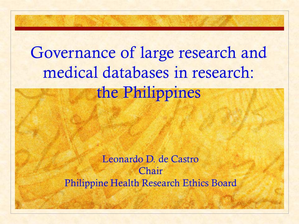 Governance of large research and medical databases in research: the Philippines Leonardo D. de Castro Chair Philippine Health Research Ethics Board