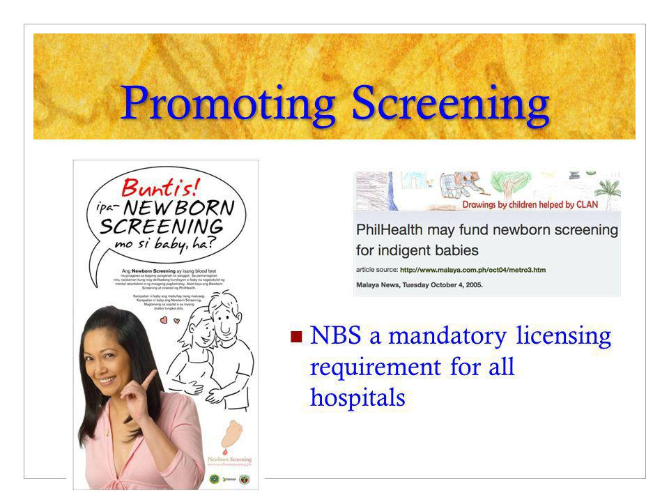 Promoting Screening NBS a mandatory licensing requirement for all hospitals