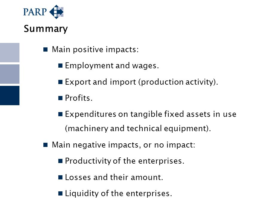Main positive impacts: Employment and wages. Export and import (production activity). Profits. Expenditures on tangible fixed assets in use (machinery