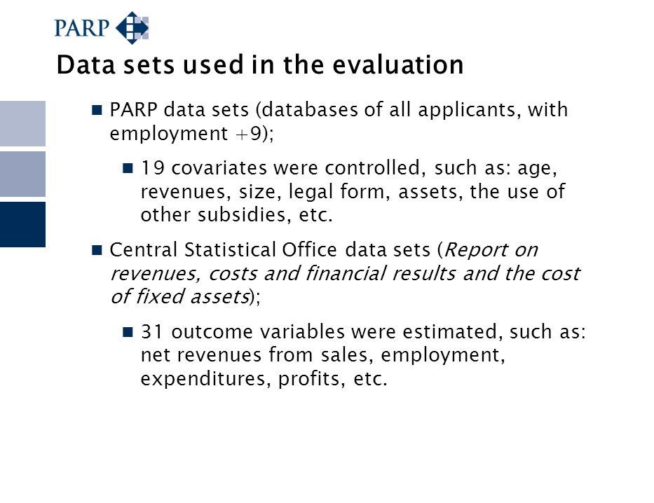 Data sets used in the evaluation PARP data sets (databases of all applicants, with employment +9); 19 covariates were controlled, such as: age, revenu