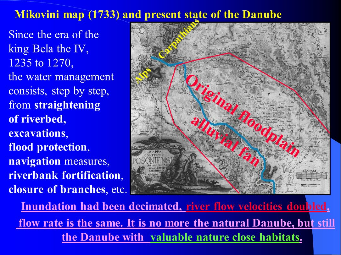 There is no Danube stretch without human intervention The River Danube itself and its surrounding can play the most important role in the Danube Regio