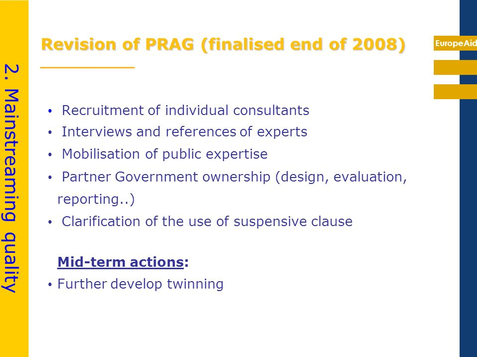 EuropeAid Revision of PRAG (finalised end of 2008) Revision of PRAG (finalised end of 2008) __________ Recruitment of individual consultants Interview