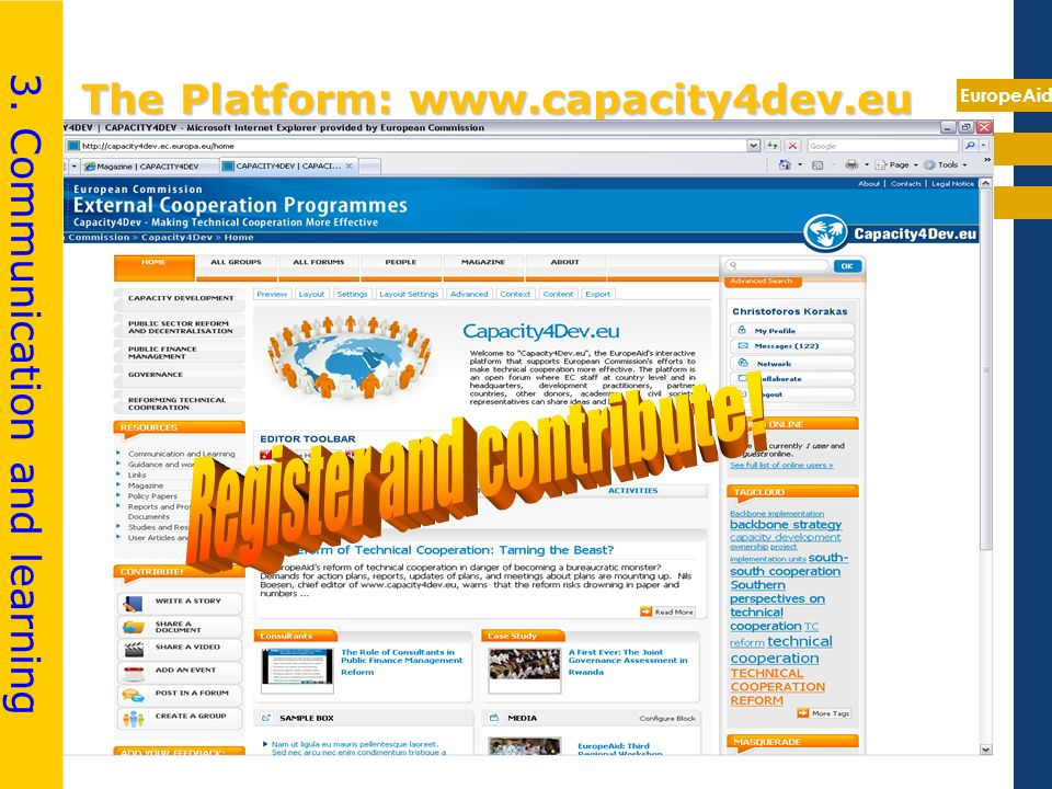 EuropeAid The Platform: www.capacity4dev.eu 3. Communication and learning
