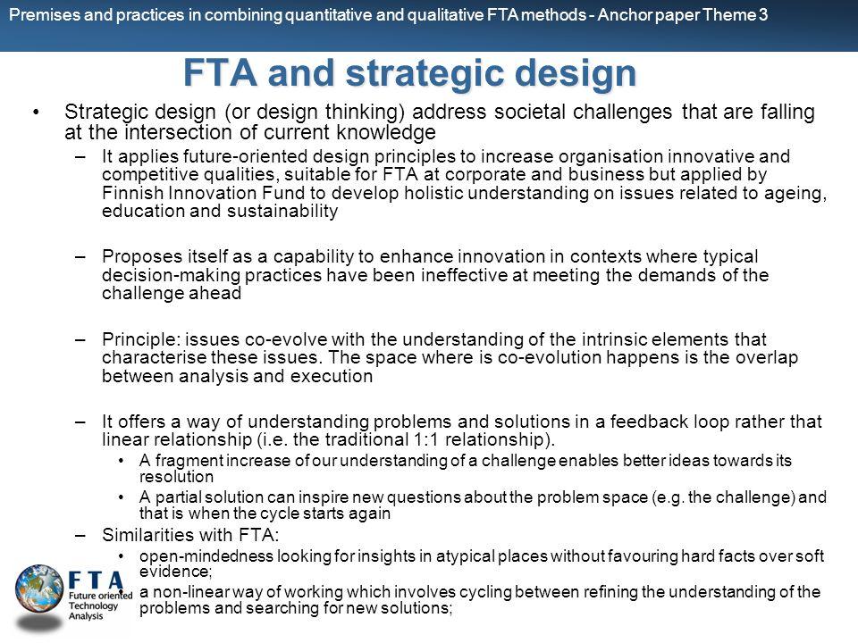 Premises and practices in combining quantitative and qualitative FTA methods - Anchor paper Theme 3 FTA and strategic design Strategic design (or desi