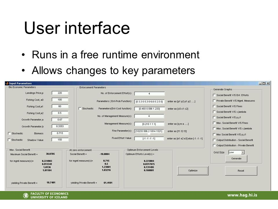 User interface Runs in a free runtime environment Allows changes to key parameters