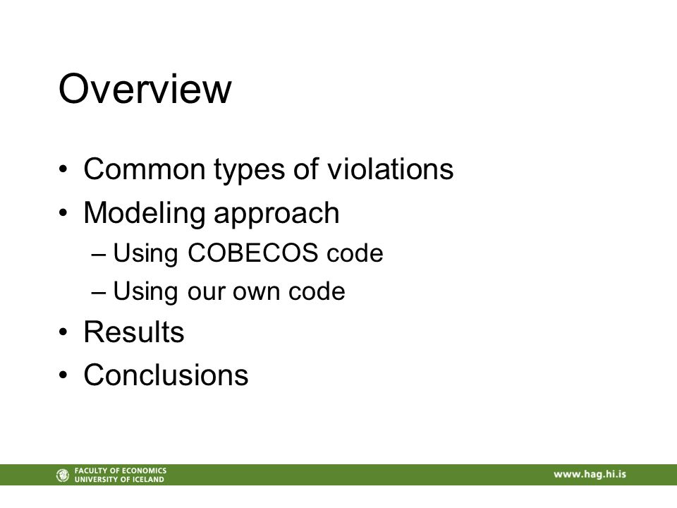 Overview Common types of violations Modeling approach –Using COBECOS code –Using our own code Results Conclusions