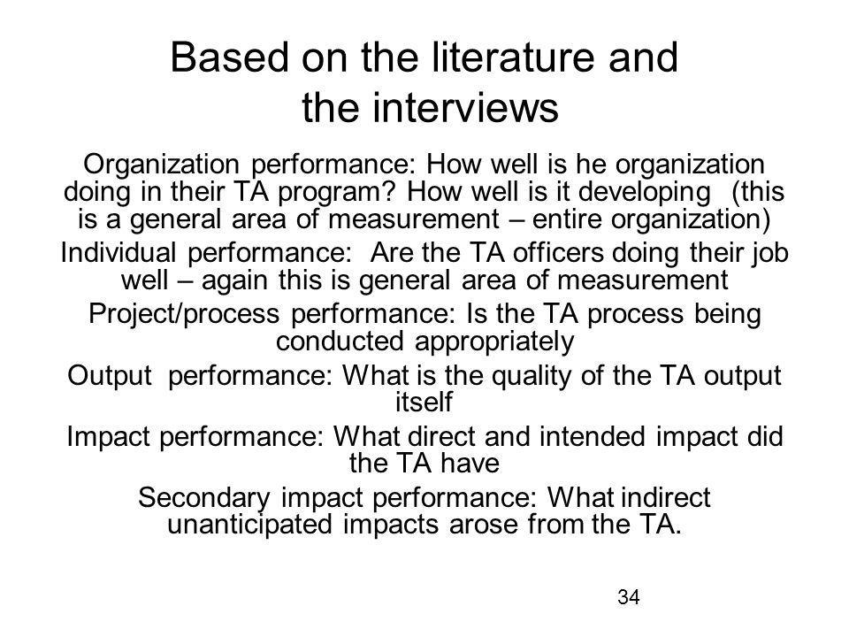 34 Based on the literature and the interviews Organization performance: How well is he organization doing in their TA program.