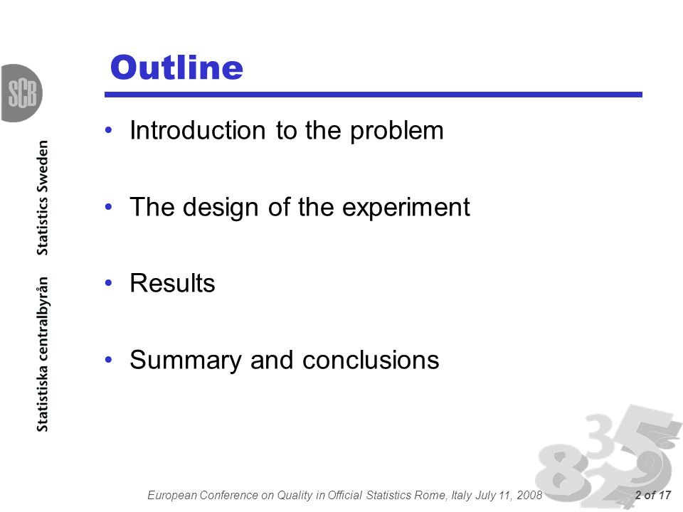 European Conference on Quality in Official Statistics Rome, Italy July 11, 20082 of 17 Outline Introduction to the problem The design of the experiment Results Summary and conclusions