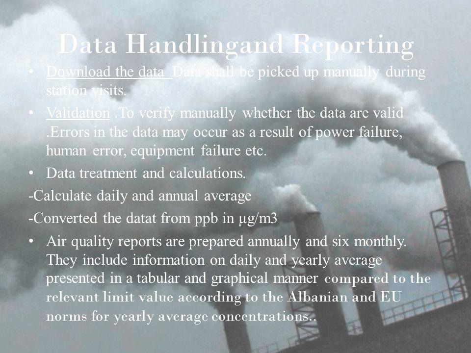 Data Handlingand Reporting Download the data Data shall be picked up manually during station visits.