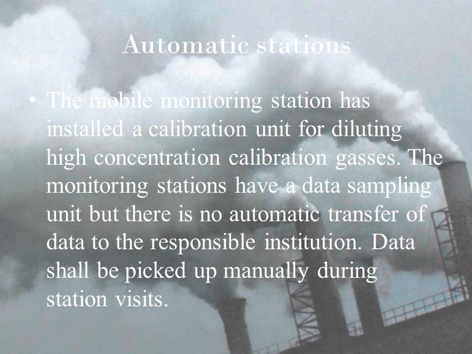 Automatic stations The mobile monitoring station has installed a calibration unit for diluting high concentration calibration gasses.