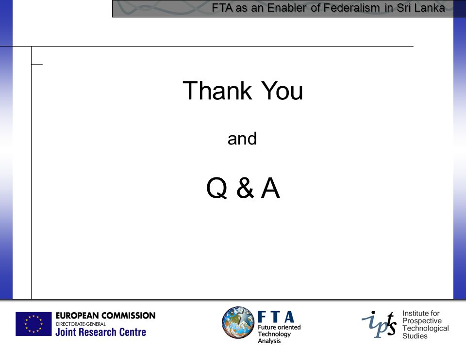 FTA as an Enabler of Federalism in Sri Lanka Thank You and Q & A