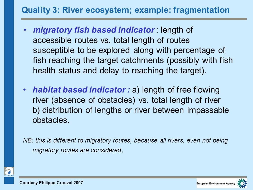Quality 3: River ecosystem; example: fragmentation migratory fish based indicator : length of accessible routes vs. total length of routes susceptible