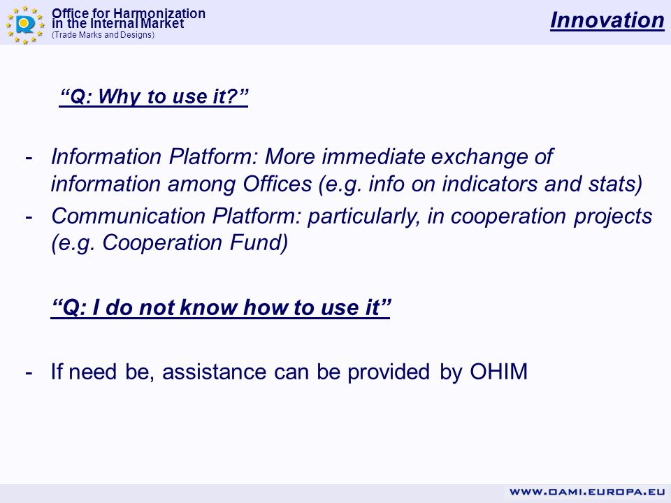 Office for Harmonization in the Internal Market (Trade Marks and Designs) Innovation Q: Why to use it.