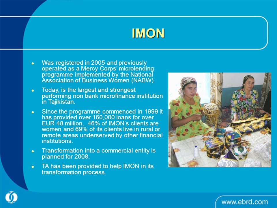 IMON Was registered in 2005 and previously operated as a Mercy Corps microlending programme implemented by the National Association of Business Women