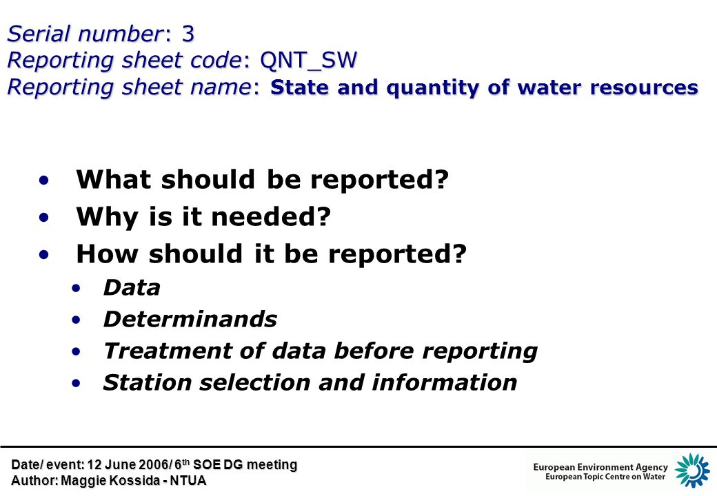 Serial number: 3 Reporting sheet code: QNT_SW Reporting sheet name: State and quantity of water resources What should be reported? Why is it needed? H