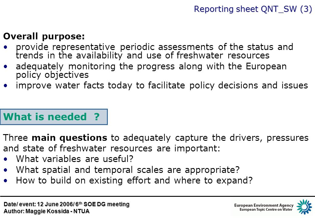 Reporting sheet QNT_SW (3) Overall purpose: provide representative periodic assessments of the status and trends in the availability and use of freshw