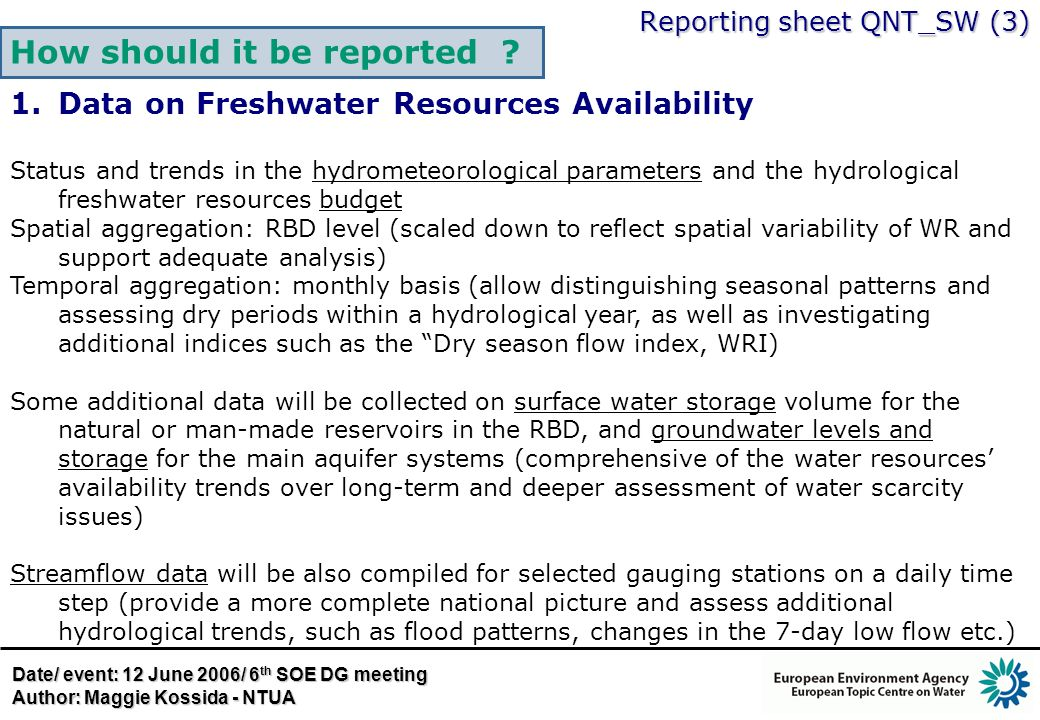 Reporting sheet QNT_SW (3) How should it be reported ? 1.Data on Freshwater Resources Availability Status and trends in the hydrometeorological parame