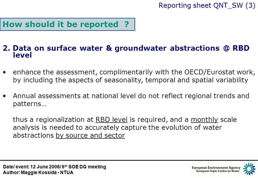 How should it be reported ? 2. Data on surface water & groundwater abstractions @ RBD level enhance the assessment, complimentarily with the OECD/Euro