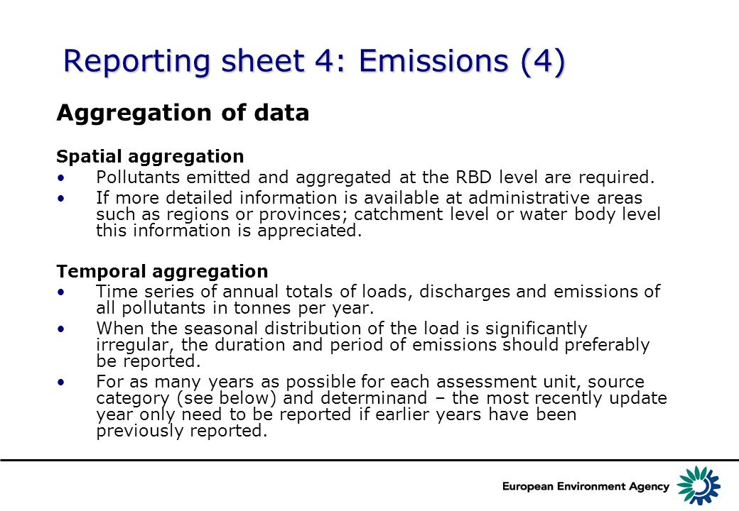 Aggregation of data Spatial aggregation Pollutants emitted and aggregated at the RBD level are required.