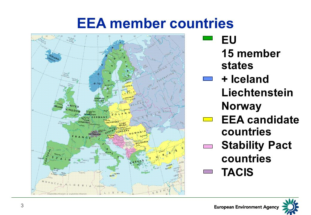 3 EU 15 member states + Iceland Liechtenstein Norway EEA candidate countries Stability Pact countries TACIS EEA member countries