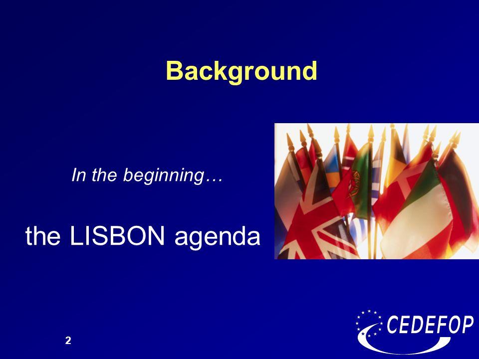 2 In the beginning… the LISBON agenda Background