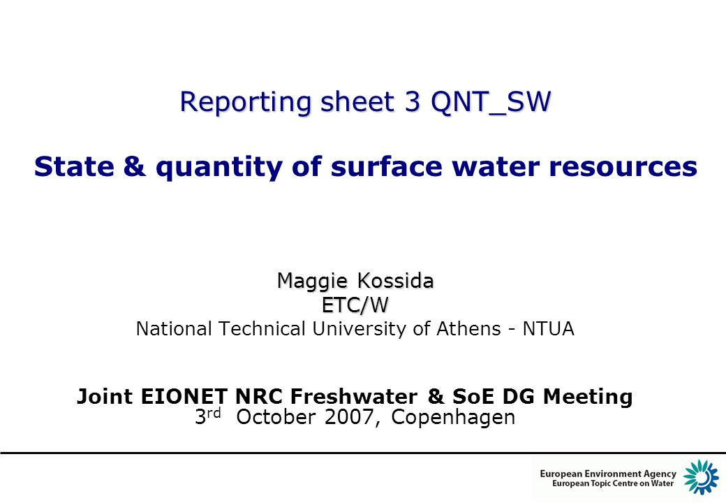 Reporting sheet 3 QNT_SW Reporting sheet 3 QNT_SW State & quantity of surface water resources Maggie Kossida ETC/W National Technical University of At