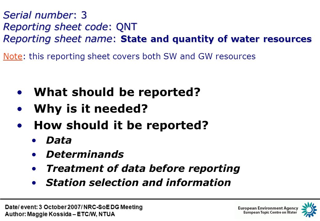 Serial number: 3 Reporting sheet code: QNT Reporting sheet name: State and quantity of water resources What should be reported? Why is it needed? How
