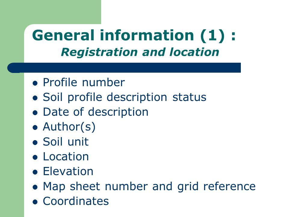 General information (1) : Registration and location Profile number Soil profile description status Date of description Author(s) Soil unit Location El