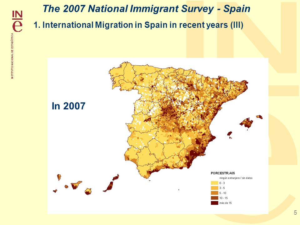 5 1. International Migration in Spain in recent years (III) The 2007 National Immigrant Survey - Spain In 2007