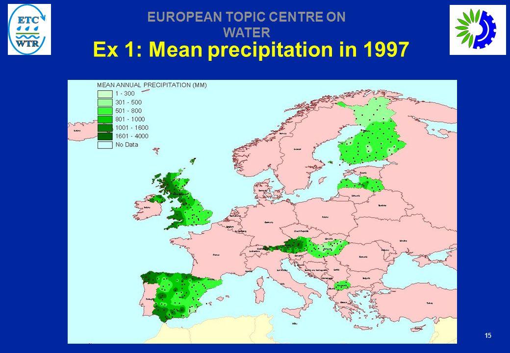 15 EUROPEAN TOPIC CENTRE ON WATER Ex 1: Mean precipitation in 1997