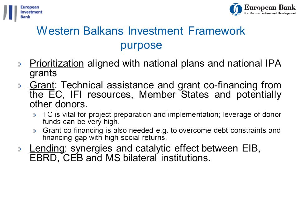 8 Western Balkans Investment Framework purpose Prioritization aligned with national plans and national IPA grants Grant: Technical assistance and gran
